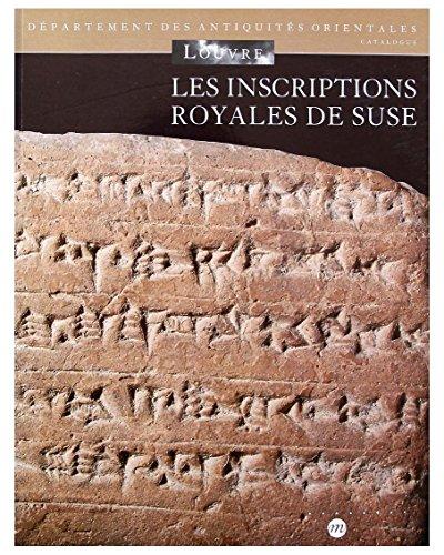 9782711828685: Les inscriptions royales de Suse: Briques de l'époque paléo-élamite à l'Empire néo-élamite