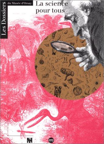 9782711830459: La science pour tous : [exposition, Paris, Musée d'Orsay, 14 mars-12 juin 1994]