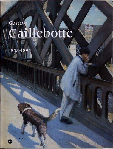 Gustave Caillebotte, 1848-1894: Paris, Galeries nationales du Grand Palais, 12 septembre 1994-9 ...