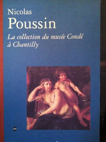 Nicolas Poussin. La collection du Musée Bonnat à Bayonne. Musée Bonnat, ...