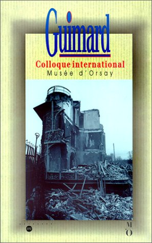 9782711831005: Guimard: Colloque international, Musee d'Orsay, 12 et 13 juin 1992 (French Edition)