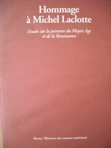 9782711831166: Hommage à Michel Laclotte : Études sur la peinture du Moyen âge et de la Renaissanc