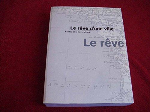 9782711831746: Le rêve d'une ville : Nantes et le surréalisme