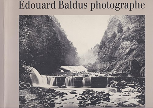 9782711831821: Edouard Baldus, photographe : [exposition], Metropolitan museum of art, New York, 3 octobre-31 décembre 1994, Centre canadien d'architecture, ... Paris, 1995... [i.e. 17 janvier-15 avril 1996