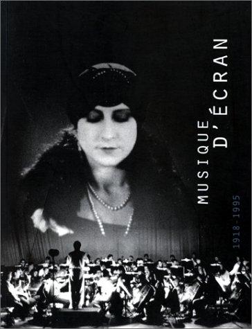 9782711832286: Musique d'ecran: L'accompagnement musical du cinema muet en France, 1918-1995 (French Edition)