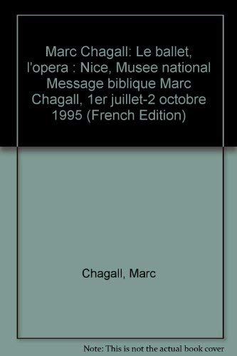 Marc Chagall, le ballet, l'opéra : Exposition,: Marc Chagall; Sylvie
