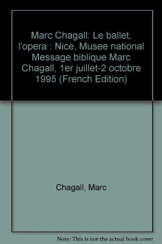 Marc Chagall: Le ballet, l'ope?ra : Nice, Muse?e national Message biblique Marc Chagall, 1er ...