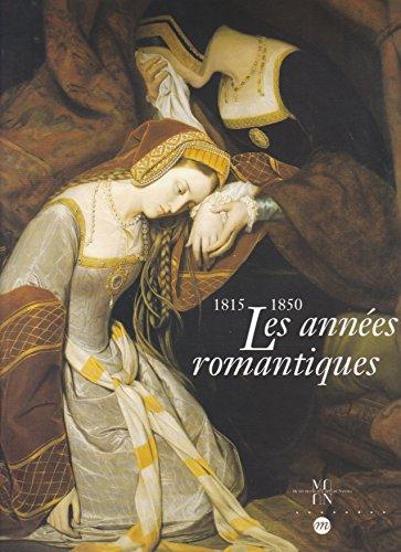 9782711833085: Les Annees Romantiques (1815 - 1850)