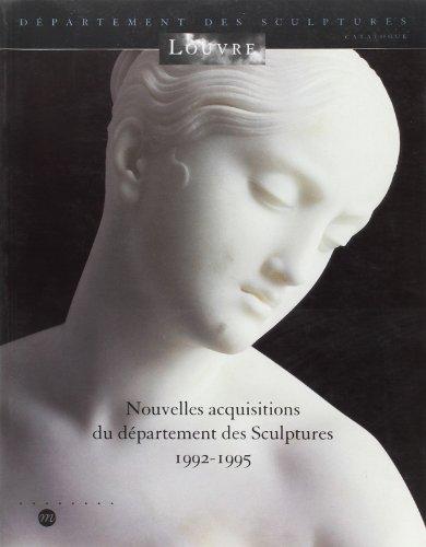 Nouvelles Acquisitions du Departement des Sculptures 1992-1995 (French Edition): Musée du Louvre. ...