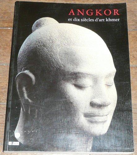 Angkor Et Dix Siecles D'art Khmer: Helen I Jessup; Thierry Zephir