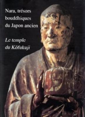 Nara, trésors bouddhiques du Japon ancien : Collectif]
