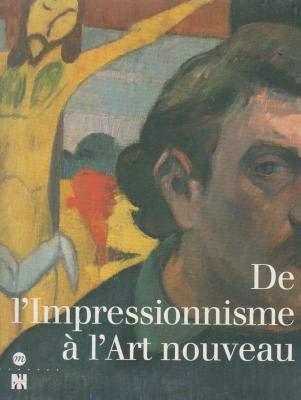 De l'impressionnisme a l'art nouveau: Acquisitions du Musee d'Orsay : 1990-1996 : Paris, Musee d'Orsay, 16 octobre 1996-5 janvier 1997 (French Edition) (2711834832) by Musee d'Orsay