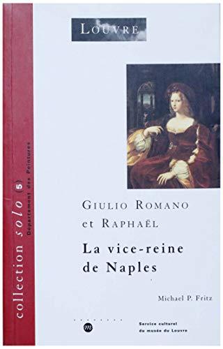 9782711835102: Giulio Romano et Raphaël: La vice-reine de Naples ou la renaissance d'une beauté mythique (Collection Solo)