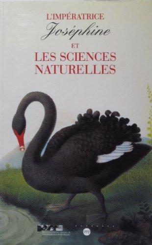 9782711835218: L'Imperatrice Josephine et les sciences naturelles: Musee national des chateaux de Malmaison et Bois-Preau, 29 mai-6 octobre 1997 (French Edition)