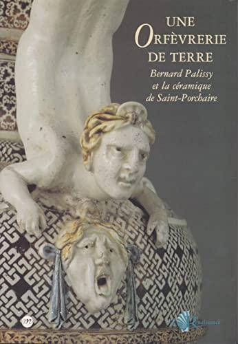9782711835652: Une orfevrerie de terre : Bernard Palissy et la c�ramique de Saint-Porchaire