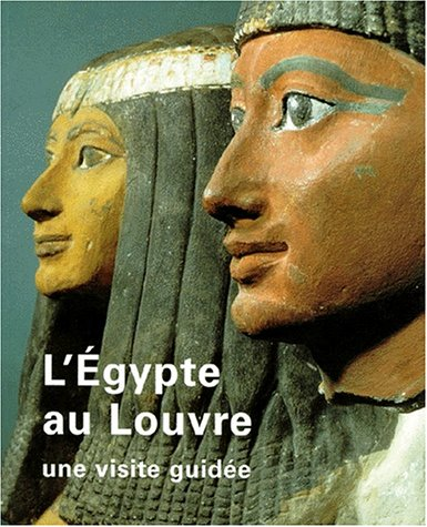 9782711836314: L'egypte au louvre une visite guidee (French Edition)