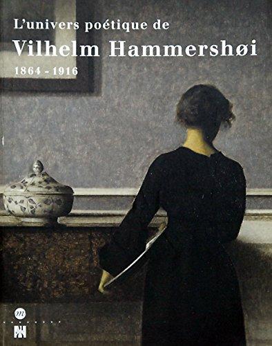 9782711836420: L'univers poétique de Vilhelm Hammershùi, 1864-1916 : [exposition, Copenhague, Ordrupgaard, 15 août-19 octobre 1997, Paris, Musée d'Orsay, 17 novembre 1997-1er mars 1998]