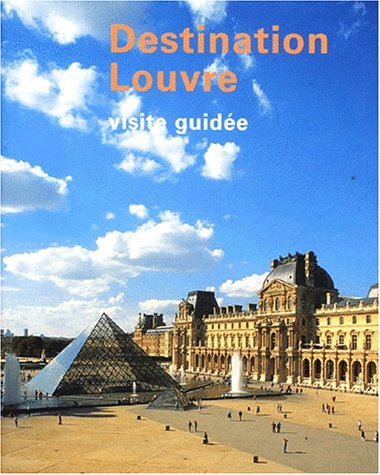 9782711836536: Destination louvre visite guidee (French Edition)
