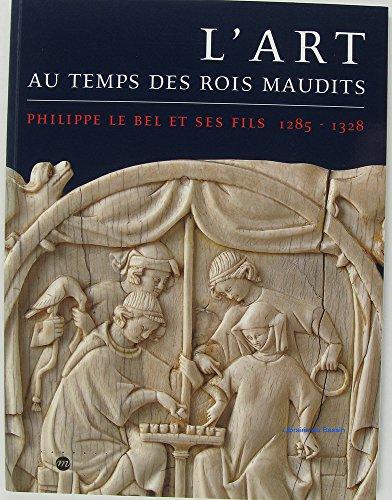 9782711837045: L'art au temps des rois maudits (dispo uniquement ed. reliee)
