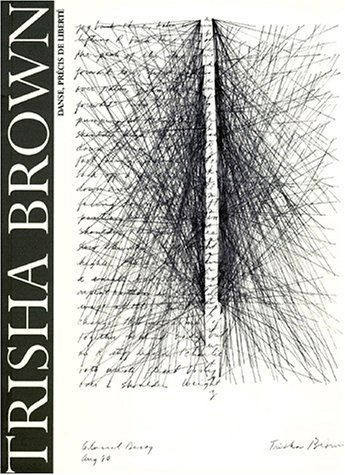Trisha Brown : Danse, Precis de Liberte: Brown, Trisha; Centre