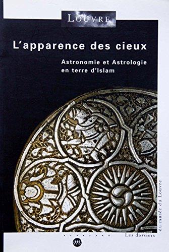 9782711837182: L'apparence des cieux: Astronomie et astrologie en terre d'Islam (Les dossiers du Musee du Louvre) (French Edition)