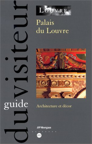 9782711837205: Palais du Louvre : Architecture et décor