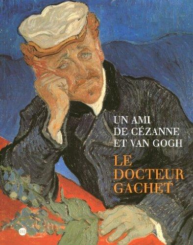 DOCTEUR GACHET (LE) : UN AMI DE CÉZANNE ET VAN GOGH: COLLECTIF