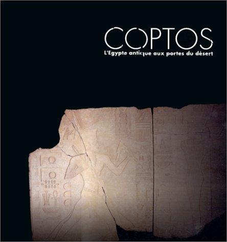 Coptos: L'Egypte antique aux portes du desert : Lyon, Musee des beaux-arts, 3 fevrier-7 mai ...