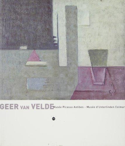 9782711838004: Geer van Velde: Musee Picasso Antibes 30 mars-4 juin 2000, Musee d'Unterlinden Colmar 17 juin-20 octobre 2000 (French Edition)