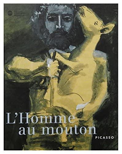 L'HOMME AU MOUTON , PICASSO A VALLAURIS: COLLECTIF