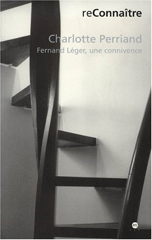 9782711838271: Charlottte Perriand, Fernand Léger, une connivence