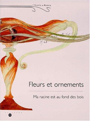 Ecole de Nancy, fleurs et ornements. Exposition: Paccalet, Yves