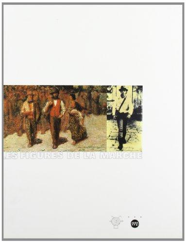 9782711838608: Les Figures de la marche, un siècle d'arpenteurs de Rodin à Neuman : Exposition, Antibes, Musée Picasso (1er juillet 2000-14 janvier 2001)
