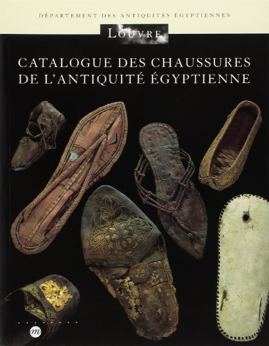 Catalogue des chaussures de l'antiquite egyptienne (French Edition): Musee du Louvre