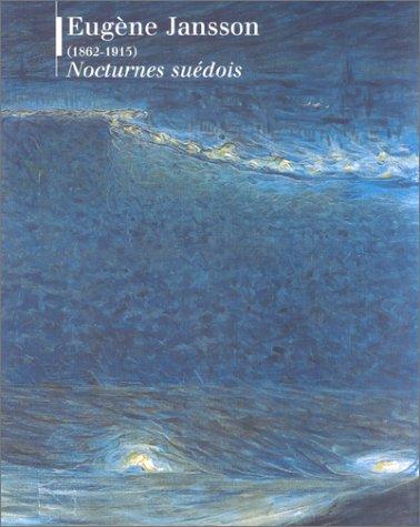 9782711839193: EUGENE JANSSON (1862-1915). Nocturnes suédois, exposition Paris, musée d'Orsay, 17 mai-22 août 1999
