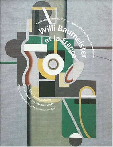 Willi Baumeister et la France: Baumeister, Willi and