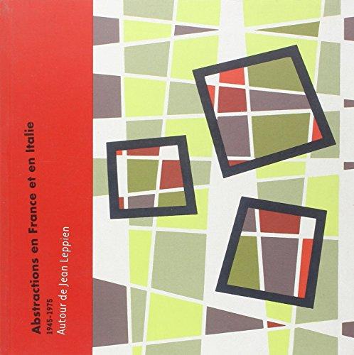 Abstractions en France et en Italie 1945-1975.: Wiesinge