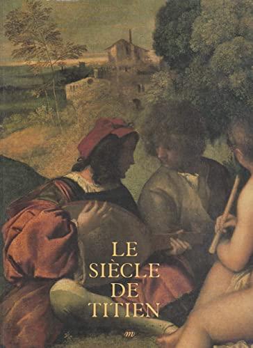 9782711839513: LE SIECLE DU TITIEN. L'âge d'or de la peinture à Venise, Grand Palais, Exposition du 9 mars au 14 juin 1993