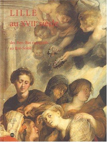 Lille au XVIIe Siecle des Pays-Bas Espagnols: Lille, Palais des