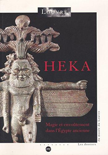9782711840304: Heka. Magie et envoûtement dans l'Egypte ancienne (Les dossiers du musée du Louvre)