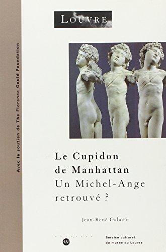 CUPIDON DE MANHATTAN (LE) : UN MICHEL-ANGE RETROUVÉ: GABORIT JEAN-REN�