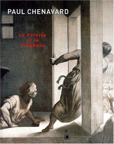 PAUL CHENAVARD : LE PEINTRE ET LE PROPHÈTE, 1807-1895: COLLECTIF