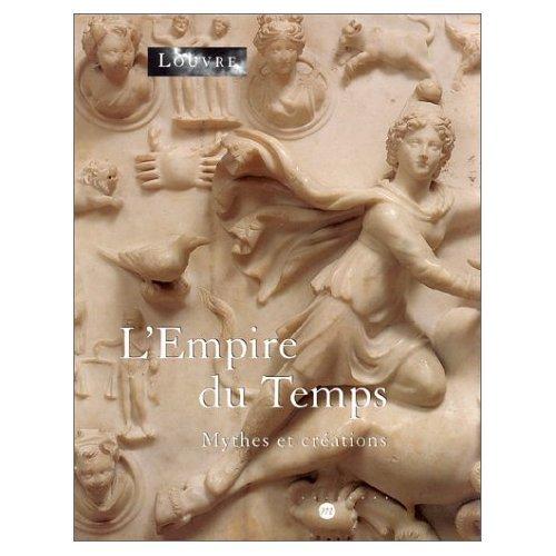 L'EMPIRE DU TEMPS: MYTHES ET CREATIONS (RMN: Collectif
