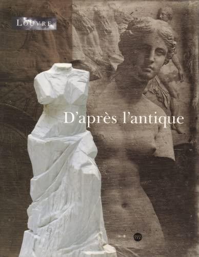 D'apres l'antique: Paris, musee du Louvre, 16 octobre 2000-15 janvier 2001 (French ...