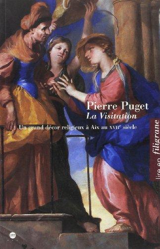 VISITATION DE PIERRE PUGET, UN GRAND DÉCOR RELIGIEUX À AIX AU XVIIE SIÈCLE (LA...