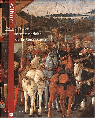 Musee national de la Renaissance: Chateau d'Ecouen: Collectif