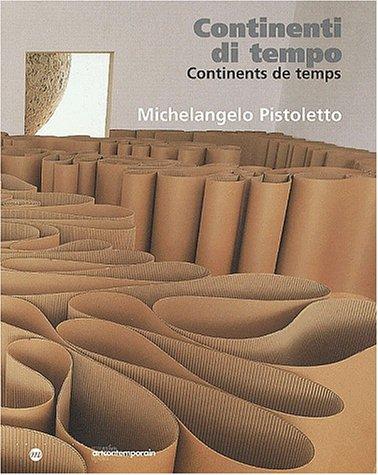 9782711841981: Continenti Di Tempo: = Continents de Temps = Continents of Time: Michelangelo Pistoletto