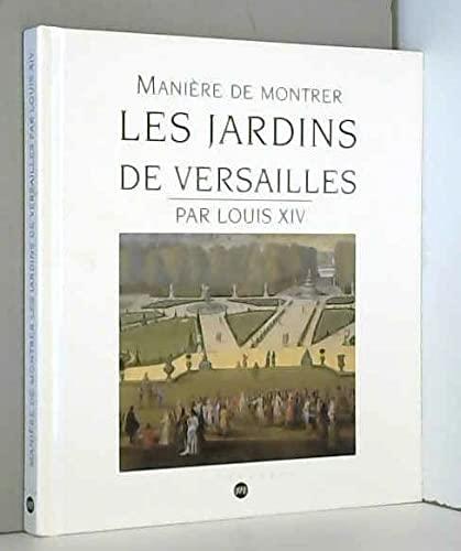 9782711842247: Mani�re de montrer les jardins de Versailles