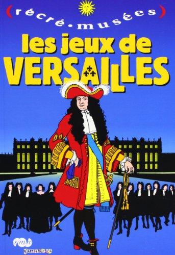 9782711842353: Les jeux de Versailles