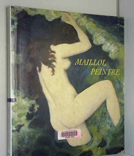 9782711842728: Maillol peintre (RMN ARTS DU 19E EXPOSITIONS)